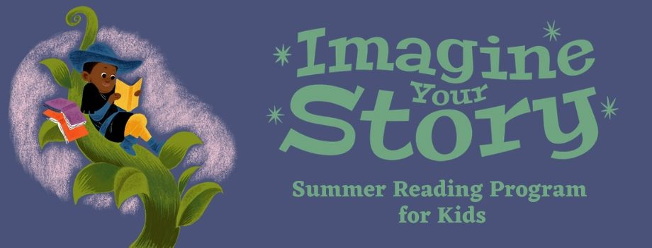 "A kid reading while sitting on a giant beanstock to the left of the words ""Imagine your story"" above ""Summer reading program for kids"" all on a dark blue background."