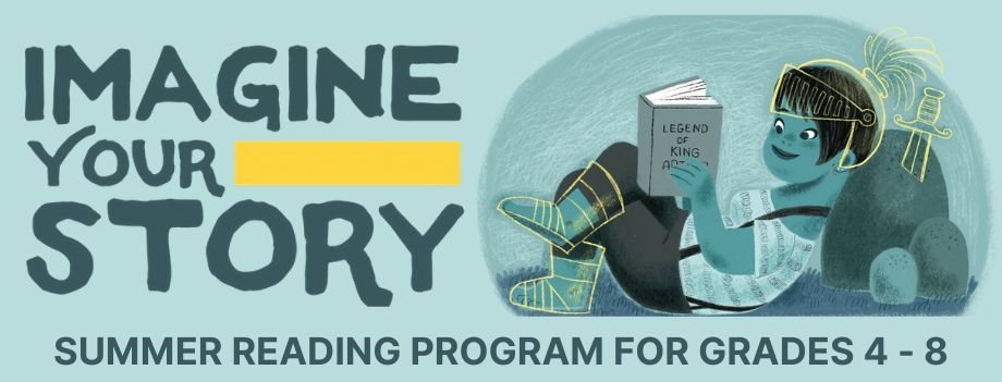 "The words ""IMAGINE YOUR STORY"" on a teal background with a kid leanign against a rock reading on the right and the words ""SUMMER READING PROGRAM FOR GRADES 4-8"" on the bottom."