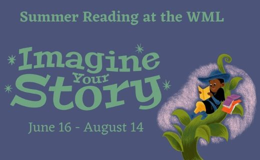 """A kid reading while sitting on a giant beanstock to the left of the words """"Imagine your story"""" below """"Summer reading at the WML"""" all on a dark blue background."""